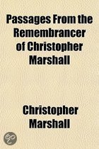 Passages from the Remembrancer of Christopher Marshall