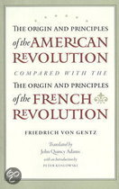 The Origin & Principles of the American Revolution Compared with the Origin & Principles of the French Revolution