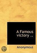 A Famous Victory ..