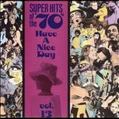 Super Hits Of The '70s: Have A...Vol. 13