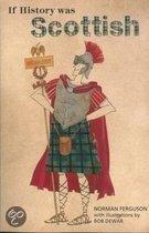 If History Was Scottish