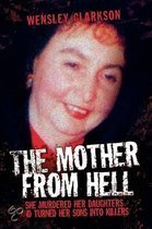 The Mother From Hell - She Murdered Her Daughters and Turned Her Sons into Murderers