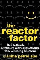 The Reactor Factor