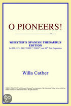 O Pioneers! (Webster's Spanish Thesaurus Edition)