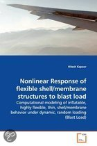 Nonlinear Response of Flexible Shell/Membrane Structures to Blast Load