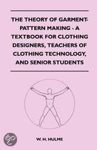 The Theory Of Garment-Pattern Making - A Textbook For Clothing Designers, Teachers Of Clothing Technology, And Senior Students