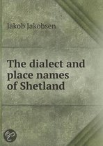 The Dialect and Place Names of Shetland