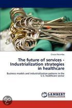 The Future of Services - Industrialization Strategies in Healthcare