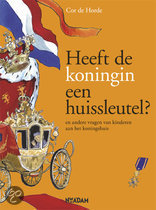 Heeft de koningin een huissleutel? en andere vragen van kinderen aan het koningshuis