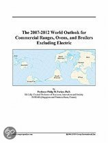 The 2007-2012 World Outlook for Commercial Ranges, Ovens, and Broilers Excluding Electric