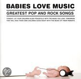 Babies Love Music - Greatest Pop & Rock Songs