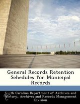 General Records Retention Schedules for Municipal Records