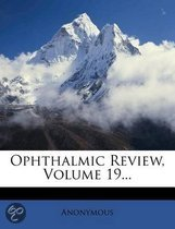 Ophthalmic Review, Volume 19...