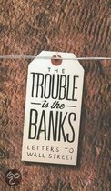 The Trouble Is the Banks