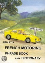 Hadley's French Motoring Phrase Book And Dictionary