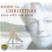 Home for Christmas / Anne Sofie von Otter e.a.