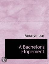 A Bachelor's Elopement
