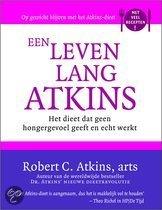 Een leven lang Atkins het dieet dat geen hongergevoel geeft en echt werkt Robert C. Aitkins