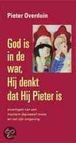 God Is In De War, Hij Denkt Dat Hij Pieter Is