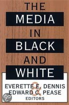 The Media in Black and White