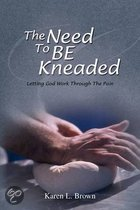 The Need to Be Kneaded