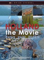 Holland The Movie - Enjoy Your Flight