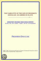 The Narrative Of The Life Of Frederick Douglass: An American Slave (Webster's Spanish Thesaurus Edition)
