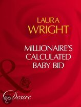 Millionaire's Calculated Baby Bid (Mills & Boon Desire)