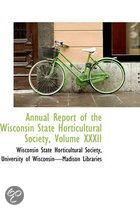 Annual Report of the Wisconsin State Horticultural Society, Volume XXXII