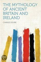 The Mythology of Ancient Britain and Ireland