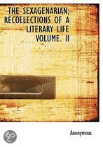 The Sexagenarian; Recollections of a Literary Life Volume. II