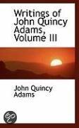 Writings of John Quincy Adams, Volume III