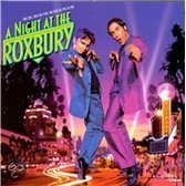 A Night At The Roxbury: Music From The Motion...