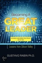Becoming A Great Leader: Lessons From Silicon Valley