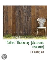 'Sylhet' Thackeray [electronic Resource]