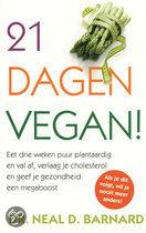 21 dagen vegan! eet drie weken puur plantaardig en val af, verlaag je cholesterol en geef je gezondheid een megaboost Neil Barnard