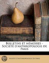 Bulletins Et M Moires - Soci T D'Anthropologie de Pari, Volume Serie 4 V.09