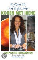 De gezonde eter in de eerlijke keuken/ Koken met Irene Irene Lelieveld