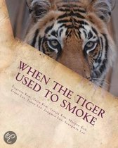When the Tiger Used to Smoke