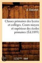 Classes Primaires Des Lycees Et Colleges. Cours Moyen Et Superieur Des Ecoles Primaires (Ed.1893)