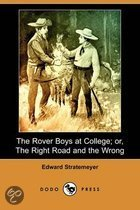 The Rover Boys at College; Or, the Right Road and the Wrong (Dodo Press)
