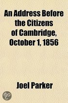 An Address Before the Citizens of Cambridge, October 1, 1856