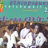 Ethiopiques 2: Tetchawet!