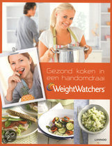 Weight watchers - gezond koken in een handomdraai Weight Watchers