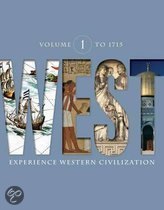 West, Volume 1: To 1715: Experience Western Civilization