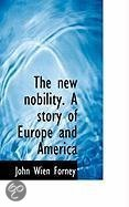 The New Nobility. A Story of Europe and America