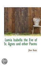 Lamia Isabella the Eve of St. Agnes and Other Poems