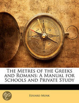 The Metres of the Greeks and Romans