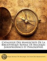 Catalogue Des Manuscrits de La Biblioth Que Royale de Belgique
