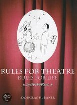 Rules for Theatre, Rules for Life